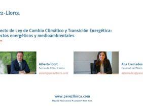 """Webinar Pérez-Llorca: """"Proyecto de Ley de Cambio Climático y Transición Energética: aspectos energéticos y medioambientales"""""""